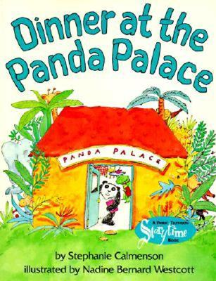 Dinner at the Panda Palace By Calmenson, Stephanie/ Wescott, Nadine Bernard (ILT)/ Westcott, Nadine Bernard (ILT)